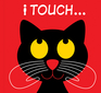 I Touch . . .