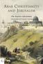 Arab Christianity and Jerusalem