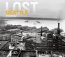Lost Seattle