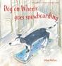 Dog on Wheels Goes Snowboarding