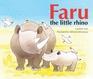 Faru the Little Rhino