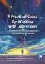 A Practical Guide for Working with Depression