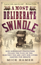 A Most Deliberate Swindle