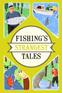 Fishing's Strangest Tales