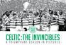 Celtic: The Invincibles