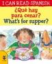 ¿Qué hay para cenar? / What's for supper?