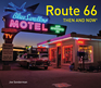 Route 66 Then and Now®