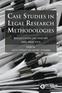 Case Studies in Legal Research Methodologies