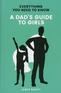 A Dad's Guide to Girls