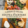 Flavours of England: Soups and Starters