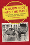 A Slow Ride into the Past
