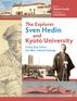 The Explorer Sven Hedin and Kyoto University