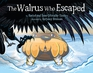 The Walrus Who Escaped (English)