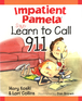 Impatient Pamela Says: Learn to Call 9-1-1