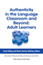 Authenticity in the Language Classroom and Beyond: Adult Learners