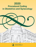 Procedural Coding in Obstetrics and Gynecology 2020