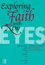 Exploring Faith with New Eyes