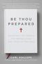 Be Thou Prepared
