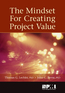 The Mindset for Creating Project Value