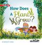 How Does a Plant Grow?