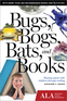 Bugs, Bogs, Bats, and Books: Sharing Nature with Children Through Reading