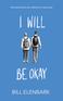 I Will Be Okay