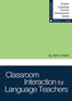 Classroom Interaction for Language Teachers