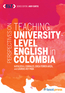Perspectives on Teaching English at the University Level in Colombia