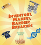 Inventors, Makers, Barrier Breakers
