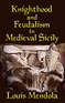 Knighthood and Feudalism in Medieval Sicily