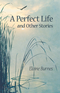 A Perfect Life and Other Stories