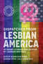 Dispatches From Lesbian America
