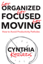 Get Organized. Get Focused. Get Moving.