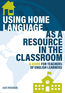 Using Home Language as a Resource in the Classroom