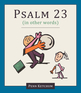 Psalm 23 (in other words)