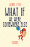 What If We Were Somewhere Else