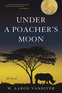 Under a Poacher's Moon