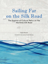 Sailing Far on the Silk Road