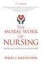 The Moral Work of Nursing