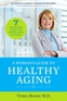 A Woman's Guide To Healthy Aging
