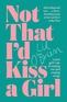 Not That I'd Kiss A Girl