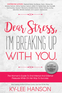 Dear Stress, I'm Breaking Up With You