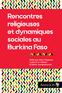 Rencontres religieuses et dynamiques sociales au Burkina Faso