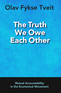 Truth We Owe Each Other