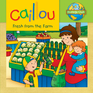 Caillou: Fresh from the Farm