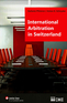 International Arbitration in Switzerland
