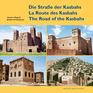 Die Straße der Kasbahs/La Route des Kasbahs/The Road of the Kasbahs
