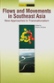 Flows and Movements in Southeast Asia