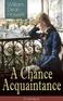 A Chance Acquaintance (Unabridged)