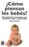 ¿Cómo piensan los bebés?